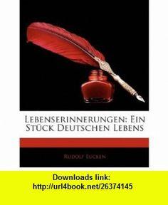Lebenserinnerungen Ein St�ck Deutschen Lebens (German Edition) (9781141829422) Rudolf Eucken , ISBN-10: 1141829428  , ISBN-13: 978-1141829422 ,  , tutorials , pdf , ebook , torrent , downloads , rapidshare , filesonic , hotfile , megaupload , fileserve