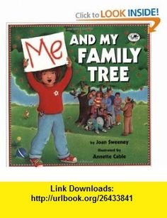 Me and My Family Tree (9780517885970) Joan Sweeney, Annette Cable , ISBN-10: 0517885972  , ISBN-13: 978-0517885970 ,  , tutorials , pdf , ebook , torrent , downloads , rapidshare , filesonic , hotfile , megaupload , fileserve