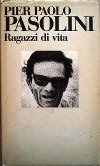 """""""Ragazzi di vita"""" - Pier Paolo Pasolini  Roma, miseria, adolescenza"""