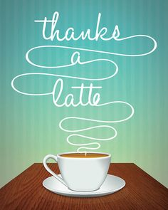 Thanks a latte!       Aline :)