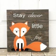 Stay Clever Little Fox gray pallet sign, woodland creature, nursery decor, children's decor, 14 x 14, red fox, pallet art, woodland nursery by AmbersWoodenBoutique on Etsy https://www.etsy.com/listing/241435749/stay-clever-little-fox-gray-pallet-sign