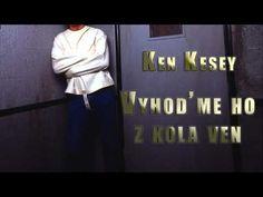 KEN KESEY. VYHOD'ME HO Z KOLA VEN. AUDIOKNIHA. ČÁST 1/2 - YouTube Ken Kesey, It Cast, Youtube, Youtubers, Youtube Movies