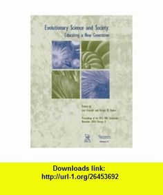 Evolutionary Science and Society Educating a New Generation (9781929614233) Joel Cracraft, Rodger W. Bybee , ISBN-10: 1929614233  , ISBN-13: 978-1929614233 ,  , tutorials , pdf , ebook , torrent , downloads , rapidshare , filesonic , hotfile , megaupload , fileserve