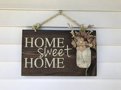 Mason Jar Home Sign Home Sweet Home Sign Rustic Home Sign