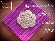 Manta a crochet Freestyle cuadro 8: flor (diestro) - YouTube