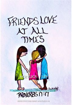"""""""A friend loves at all times, and a brother was born for times of adversity."""" Proverbs 17:17 (scripture doodle of encouragement, Bible art journaling, Acrylics 139, Friendship,  Sunday School, Women's retreat, women's ministy, Bible study, Children's church, VBS, Youth Group)"""