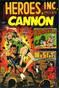 Heroes, Inc. Presents Cannon #1 (1969) cover & self-published by Wally Wood. One of the earliest independent comics.
