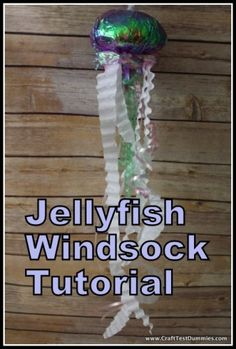 Jellyfish Windsock Tutorial and Video- made from items headed for the recycle bin!!