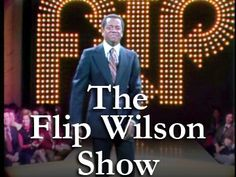 The Flip Wilson Show. Remember Geraldine?