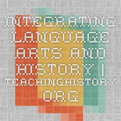 Integrating Language Arts and History | Teachinghistory.org