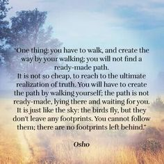 Create your own path Spiritual Names, Spiritual Thoughts, Spiritual Teachers, Spiritual Wisdom, Osho Quotes On Life, Buddha Quote, Love Truths, Divine Light, Yoga For Men