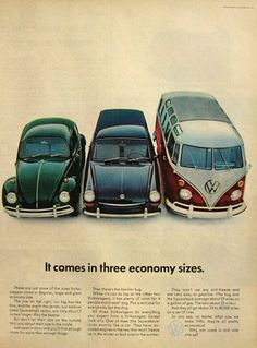 It comes in three economy sizes.  (vintage ad for Volkswagen VW Beetle (Bug), Bus and Sedan 1967)