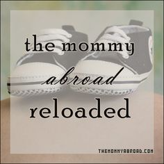 The Mommy Abroad Reloaded
