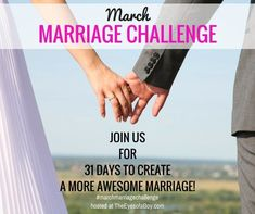 March Marriage Challenge 2016 - 31 days to a more awesome marriage - advice, tips, and personal stories from bloggers and real people sharing their love with their spouse, husband, or wife