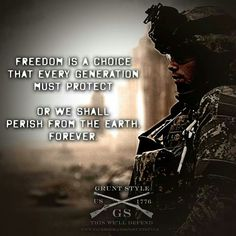 We must protect our Freedoms Military Quotes, Military Life, Soldier Quotes, 4th Infantry Division, Warrior Spirit, Warrior Quotes, Special Operations Command, Grunt Style, Usmc