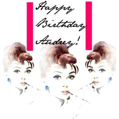 Happy Birthday Audrey Hepburn!