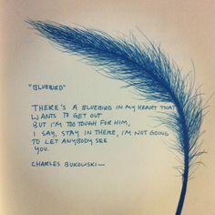 Bluebird by Charles Bukowski