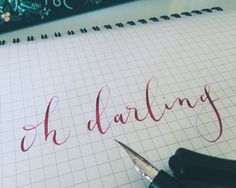 Oh darling. Modern calligraphy by Carly Bartel.