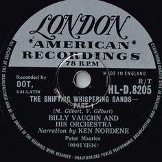 BILLY VAUGHN AND HIS ORCHESTRA 78RPM - THE SHIFTING WHISPERING SANDS PART 1 & 2 One of Billy's biggest UK hits.