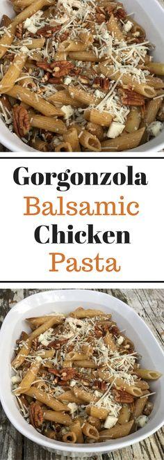 Yummy Gorgonzola Balsamic Chicken Pasta - CRAZY GOOD!