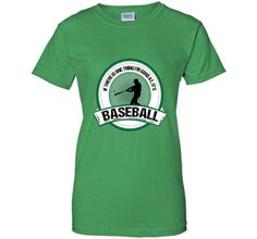 If there is one thing I'm good at it's Baseball T-Shirt