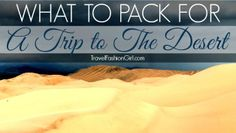 Adventure junkie Tammy Lowe shares her ultimate packing list for desert adventures, safaris, and more! Do you have everything on her list? Get it now! http://travelfashiongirl.com/what-to-pack-for-desert-adventures-safaris-and-other-trips/