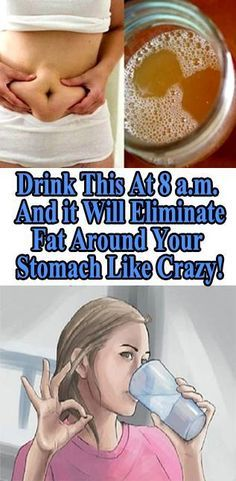 Save DRINK THIS AT 8 A.M. AND IT WILL ELIMINATE ALL THE FAT AROUND YOUR STOMACH LIKE CRAZY