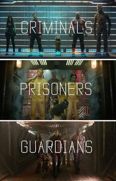 Guardians of the Galaxy. Criminals to Prisoners to Guardians.