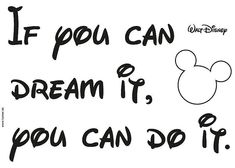 "Komar ""If you can dream it, you can do it."" The famous quote by Walt Disney is pure motivation. Disney Wall Stickers, Stickers Citation, Citation Walt Disney, Disney Poems, Disney Tattoos, Mouse Tattoos, Mickey Tattoo, Disney Quotes, Vinyls"