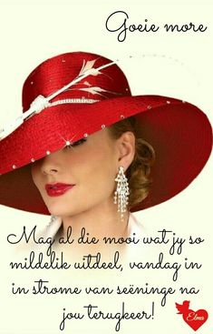Afrikaanse Quotes, Goeie More, Special Quotes, Day Wishes, Free Knitting, Cowboy Hats, Beautiful Pictures, Motivational, Friendship