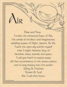 "Call the element of Air into your ritual cra   ft with the words provided on this parchment poster, which provides a handy reference to aid you within your evocation of the elements. 8 12"" x 11""."