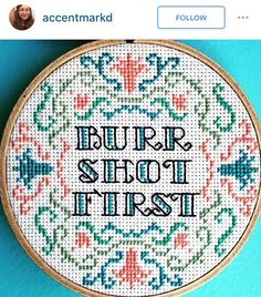 Burr shot first - Hamilton cross stitch