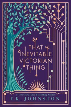 Top young adult books worth reading next, including That Inevitable Victorian Thing by E. K. Johnston.