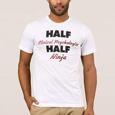 Half Clinical Psychologist Half Ninja T-Shirt