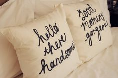 "These two lovely pillows say ""hello there handsome"" and ""good morning gorgeous"" in a handwriting design. It is a great way to bring a little bit of cute fun into your bedroom. Both pillow covers are included in this listing Do It Yourself Quotes, Do It Yourself Design, Do It Yourself Home, Diy Interior, Interior Decorating, Interior Designing, Modern Interior, Interior Styling, Home Design"