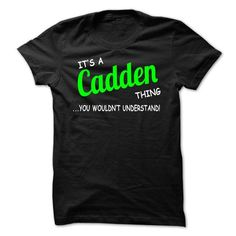 nice It's an CADDEN thing, you wouldn't understand CHEAP T-SHIRTS Check more at http://onlineshopforshirts.com/its-an-cadden-thing-you-wouldnt-understand-cheap-t-shirts.html