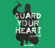 Guard your heart. (Like a ninja) @christovereverything christ god ...