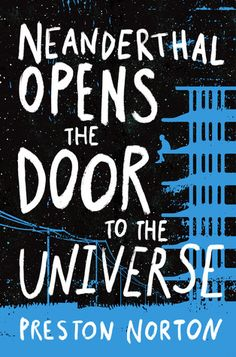 Monroe County Library System : Neanderthal opens the door to the universe by Norton, Preston Ya Books, Good Books, Books To Read, Reading Lists, Book Lists, Distopian Books, Books For Teens, Teen Books, County Library