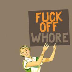 fuck off whore (retro)