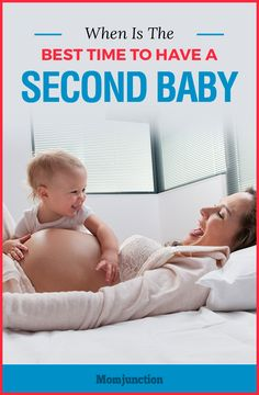 When Is The Best Time To Have A Second Baby