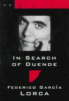 Federico Garcia Lorca In search of Duende