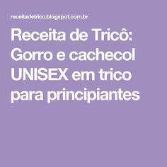 Receita de Tricô: Gorro e cachecol UNISEX em trico para principiantes