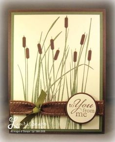 Nice card for the guys. Inspired by Nature (grass stamp)  cattails made with Slot punch.