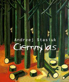 """""""Ciemny las"""" Andrzej Stasiuk"""