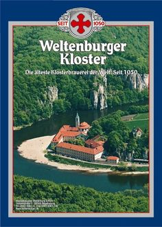 Kelheim, Germany: The Abbey Weltenburg is the oldest beer producing   monastery in the world and was founded in 1050 A.D.