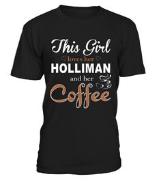 This Girl Love Her HOLLIMAN and her coffee  Funny holtzman T-shirt, Best holtzman T-shirt