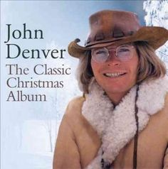 Photographer: Lowell Norman. John Denver recorded a rousing holiday album with the Muppets, but nothing from that can be found on Legacy's 2012 compilation The Classic Christmas Album. This 16-track s