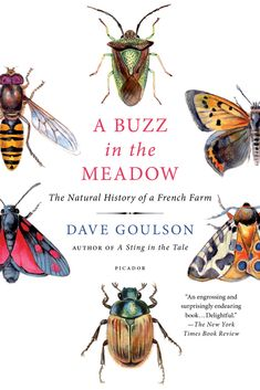 A CONSERVATIONIST'S DEEPLY PERSONAL AND FASCINATING REFLECTION ON OWNING AND REVITALIZING A FARM IN RURAL FRANCEA Sting in the Tale, Dave Goulson's account o...