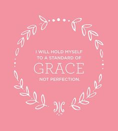 I absolutely love this. I feel so many people try to get to that standard of perfection, but that is impossible. I am so thankful for God's grace.  Picture from:  http://www.facebook.com/PositiveInspirationalQuotes?sk=wall