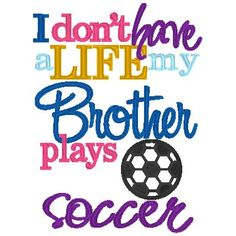 I don't have a Life my Brother  Sister plays by astitchforyou, $3.75